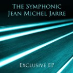 The Symphonic Jean Michel Jarre, Exclusive EP dispo sur iTunes