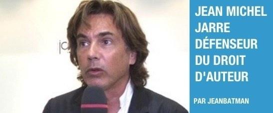 Jean Michel jarre, défenseur historique du droit d'auteur
