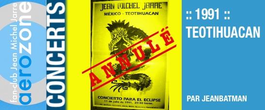 1991 – Teotihuacan – annulation du projet de concert de l'éclipse au Mexique