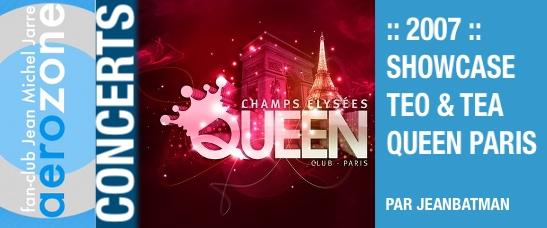 2007 – Showcase au Queen (Paris)