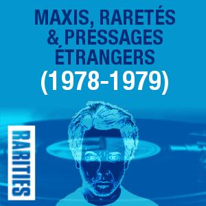 Maxis, raretés et pressages étrangers (1978-1979)