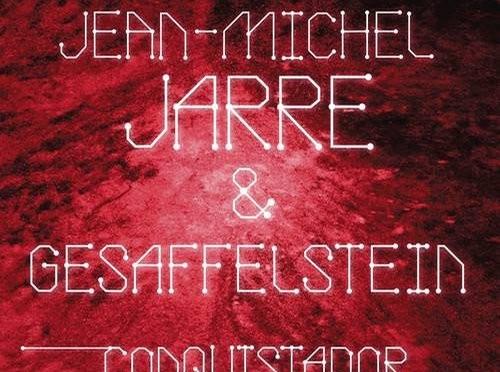 Nouveau single de Jarre, Conquistador, avec Gesaffelstein