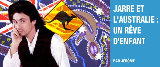 Jean-Michel Jarre et l'Australie : un rêve d'enfant