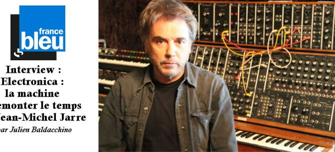 Interview pour France Bleu sur Electronica (02/10/2015)