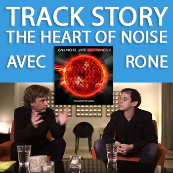 La track story de The Heart of Noise, avec Rone et JMJ