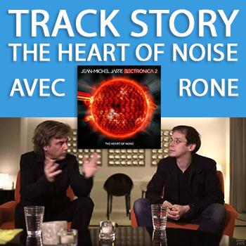 La track story de The Heart of Noise, avec Rone et JMJ