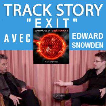 La track story de 'Exit' avec Edward Snowden et JMJ