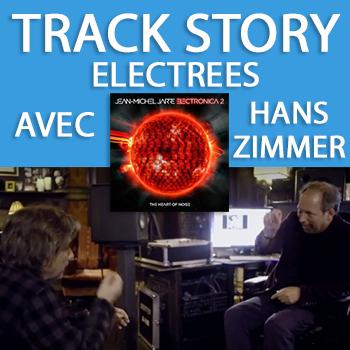La track story d'Electrees avec Hans Zimmer et JMJ