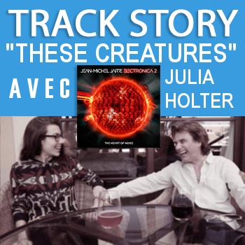 La track story de These creatures, avec Julia Holter et JMJ
