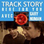 """La track story de """"Here for you"""" avec Gary Numan et JMJ"""