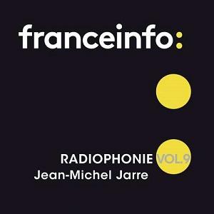 """""""Radiophonie Vol. 9"""", l'album de l'habillage sonore de France Info par J.M. Jarre, est sorti le 13 janvier"""
