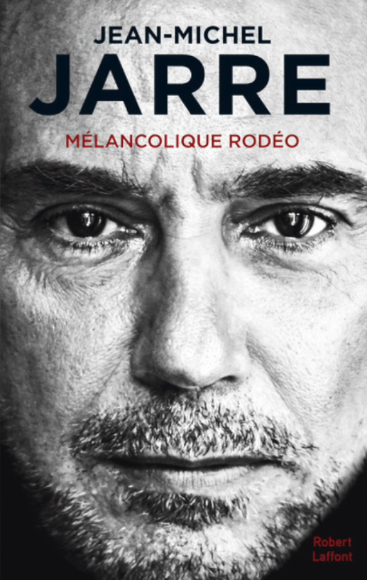 Une Autobiographie De Jean Michel Jarre Chez Robert Laffont
