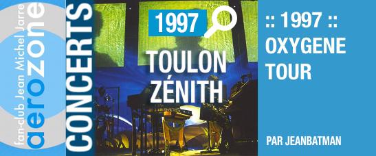 Toulon, Zénith (03/05/1997, Oxygène Tour)