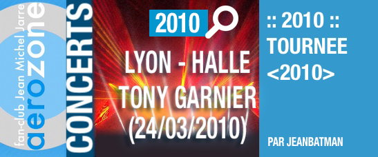 Lyon, Halle Tony Garnier (24/03/2010, tournée <2010>)