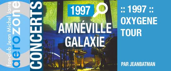 Amnéville, Galaxie (15/10/1997, Oxygène Tour)