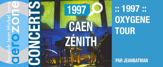 Caen, Zénith (18/10/1997, Oxygène Tour)
