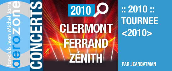 Clermont-Ferrand, Zénith (13/10/2010, tournée <2010>)