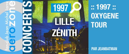 Lille, Zénith (17/10/1997, Oxygène Tour)