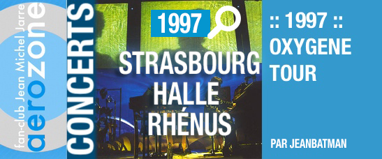 Strasbourg, Halle Rhénus (14/10/1997, Oxygène Tour)