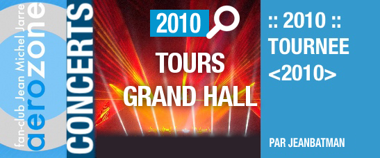 Tours, Grand Hall (30/09/2010, tournée <2010>)