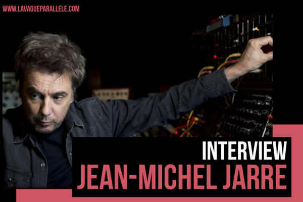Jarre-vague-parallele-interview-2019
