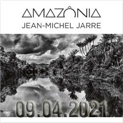 "L'album ""Amazônia"" de Jean-Michel Jarre sort le 9 avril 2021"